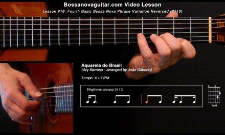 Aquarela do Brasil (Brazil) – Bossa Nova Guitar Lesson #16: Partido Alto Phrase Variation