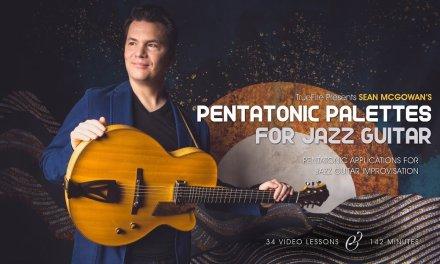 Pentatonic Palettes for Jazz Guitar – Intro – Sean McGowan