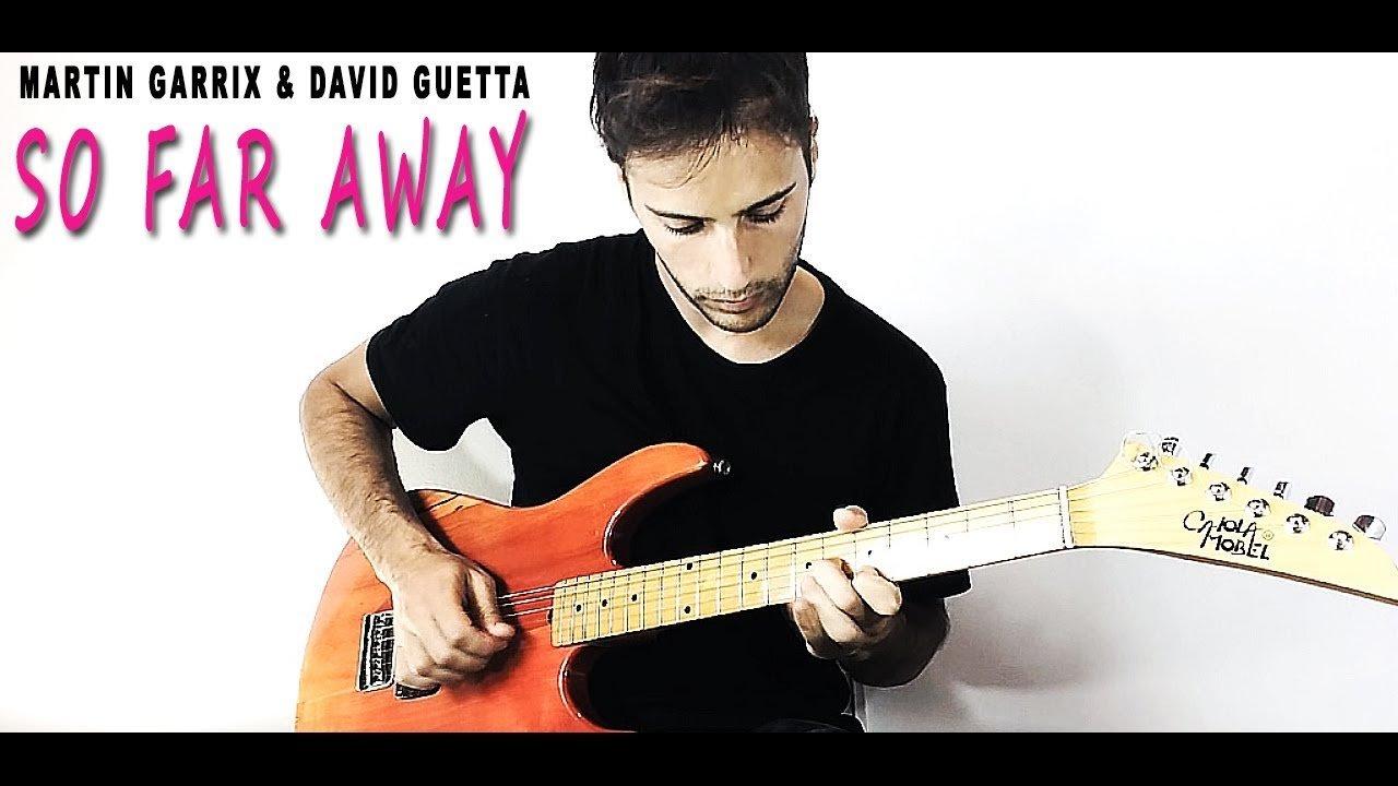 Martin Garrix David Guetta So Far Away Guitar Cover The Glog