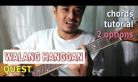 Walang Hanggan – chords guitar tutorial (Quest) No capo and with capo