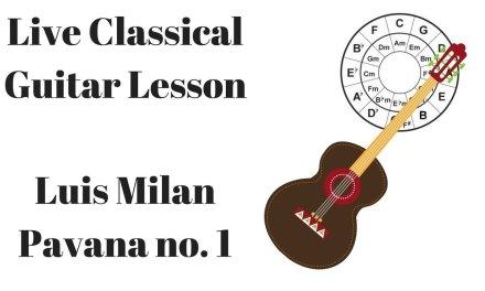 Classical Guitar LIVE – Luis Milan's Pavana No. 1 – Fun Renaissance Guitar Lesson