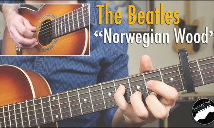 """How to Play The Beatles """"Norwegian Wood"""" – Complete Guitar Lesson"""
