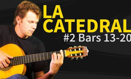How to play La Catedral Guitar Lesson #2 Bars 13-20