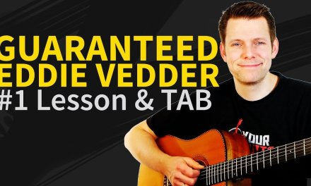 How to play Guaranteed Guitar Lesson & TAB – Eddie Vedder