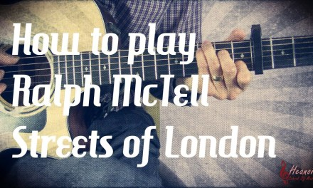 How to play Streets of London by Ralph McTell – Guitar Lesson Tutorial – with Tabs