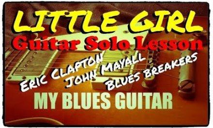 Little Girl : GUITAR SOLO LESSON : Eric Clapton : Blues Breakers