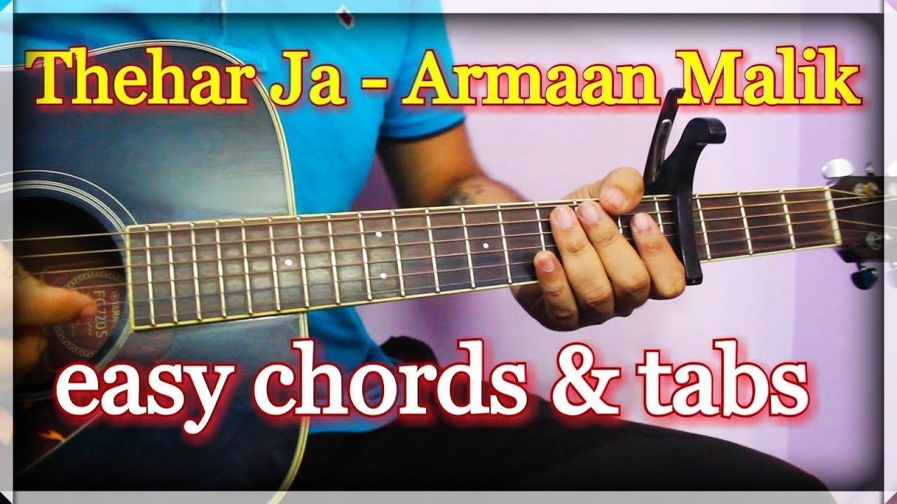 Theher Ja Armaan Malik Easy Guitar Chords Tabs October