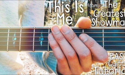 This Is Me The Greatest Showman Guitar // This Is Me Keala Settle Guitar Lesson // Lesson #399
