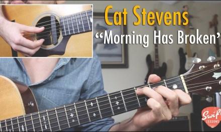 """Cat Stevens """"Morning Has Broken"""" Complete Guitar Lesson"""
