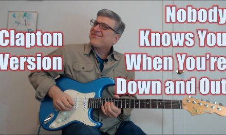 Nobody Knows You When You're Down and Out – Eric Clapton Version (Guitar Lesson with TAB)