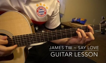 Easy Guitar Lesson // James TW // Say Love