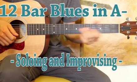 12 Bar Blues in A – Learning to Improvise With A Minor and Major Pentatonic