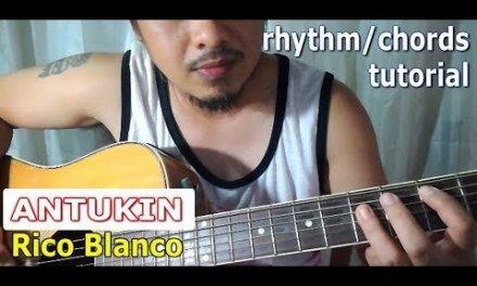 Antukin chords w/ rhythm guitar tutorial – Rico Blanco