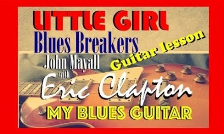 Little Girl :: GUITAR LESSON :: Eric Clapton :: John Mayall :: Bluesbreakers