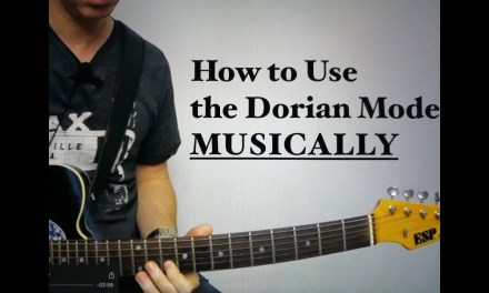 How to Use the Dorian Mode MUSICALLY