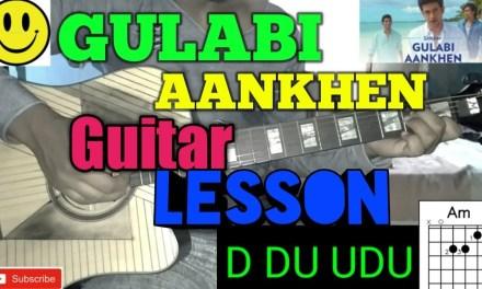 Gulabi aankhen Guitar lesson..By-Mera Guitar Channel(Hindi/English)
