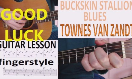 BUCKSKIN STALLION BLUES – TOWNES VAN ZANDT fingerstyle GUITAR LESSON