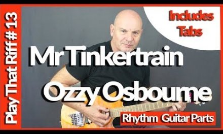 Mr Tinkertrain By Ozzy Osbourne Guitar Lesson Tutorial