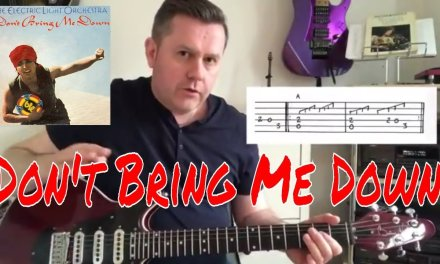 Don't Bring Me Down – Electric Light Orchestra – Guitar Lesson (Guitar Tab)