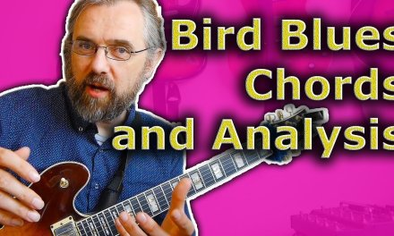 Bird Blues – How to play and Understand the Chords