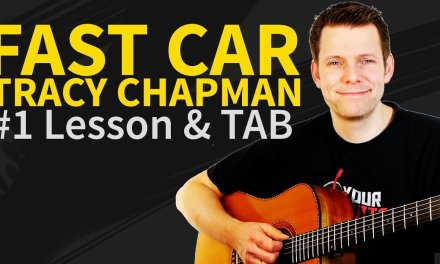 How to play Fast Car Guitar Tutorial & TAB – Tracy Chapman