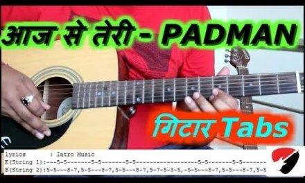 Aaj se teri – PADMAN   Easy Guitar Lesson   Guitar Tabs