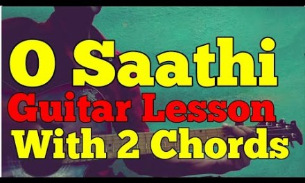 O Saathi – With 2 Chords – Guitar Lesson