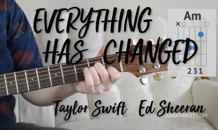 'Everything Has Changed' Guitar Tutorial | Easy Chords & Strumming