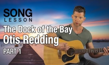 How to Play 'The Dock of the Bay' by Otis Redding – Acoustic Guitar Lesson – Part 1