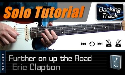 Further on up the road 2nd Solo (Eric Clapton) / Guitar Lesson – How to play + TABS