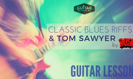 Learn Blues Riffs and Tom Sawyer by RUSH