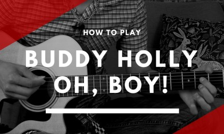 How to play Oh, Boy! by Buddy Holly – Guitar Lesson Tutorial