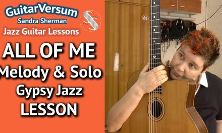 ALL OF ME – Guitar LESSON – Melody & Solo – Gypsy Jazz Lesson