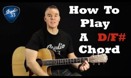 How To Play D/F# Chord on Guitar. Beginner Guitar Lesson From Studio 33 Guitar