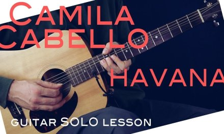 Camila Cabello – Havana Guitar solo Lesson + 2 Scales what you can use.