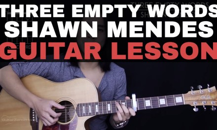 Three Empty Words Shawn Mendes Guitar Tutorial Lesson |Tabs + Chords + Studio/Easy Version + Cover|