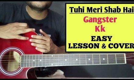 Tuhi Meri Shab Hai Guitar Chords Lesson & Cover | Kk – Bollywood Songs Guitar Lessons – imran hasmi