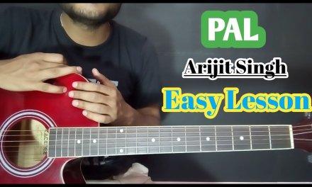 PAL – ARIJIT SINGH Guitar Chords Lesson & Cover – Easy Guitar Tutorial in Hindi – Monsoon Shootout