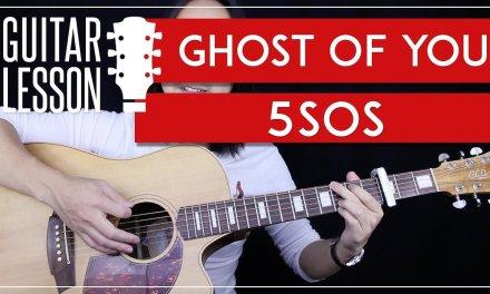 Ghost Of You Guitar Tutorial – 5SOS Guitar Lesson |Studio Version + Easy chords + Guitar Cover|