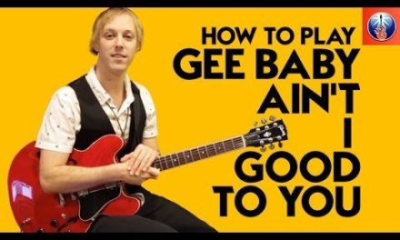 How to Play Gee Baby Ain't I Good to You – Kenny Burrell Blues Lesson