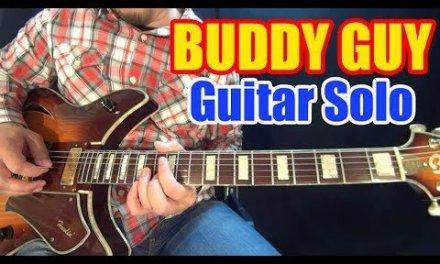 BUDDY GUY – Blues Guitar Lesson – 12 bar solo