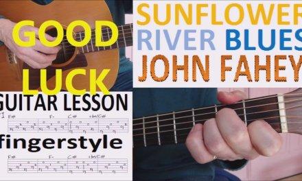 SUNFLOWER RIVER BLUES – JOHN FAHEY fingerstyle GUITAR LESSON