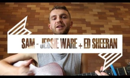 Sam – Jessie Ware and Ed Sheeran (Guitar Lesson)