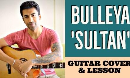Bulleya | Sultan | Guitar Cover + Lesson