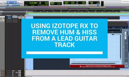 Using iZotope RX to remove Hum & Hiss from a Lead Guitar Track