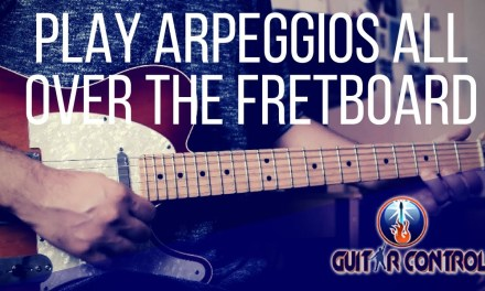 How to Play Arpeggios All Across The Fretboard – Guitar Lesson on Arpeggios