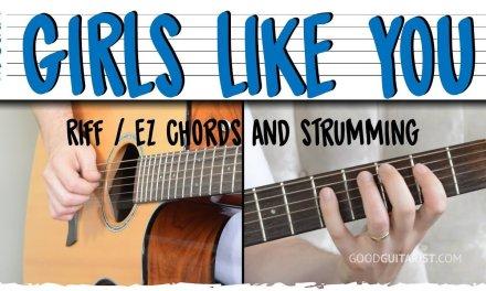 """Girls Like You"" Guitar Lesson – Maroon 5 | Riff + Easy Chords & Strumming"