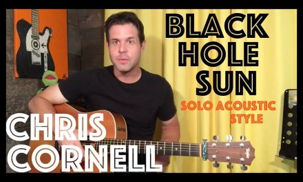 Guitar Lesson: How To Play Black Hole Sun – Chris Cornell Solo Acoustic Style