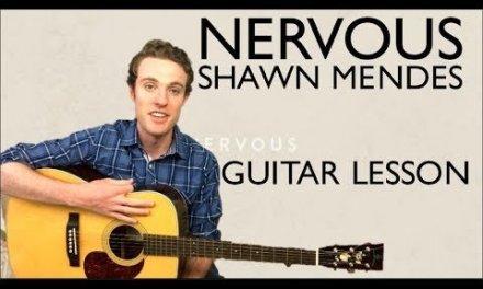 Shawn Mendes – Nervous | Guitar Lesson & Chords
