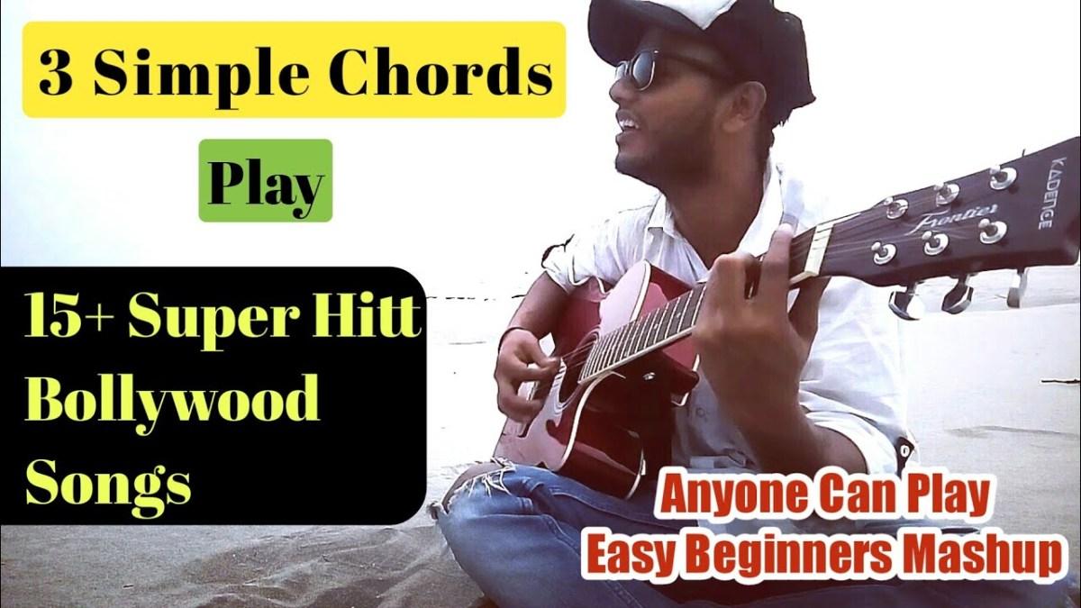 3 Chords 15 Super Hitt Bollywood Guitar Songs Mashup Lesson Anyone